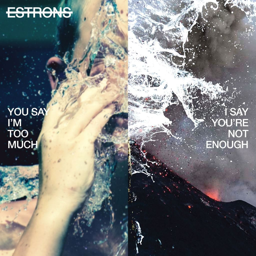 Estrons' 'You Say I'm Too Much, I Say You're Not Enough' tells stories torn from diary pages and dark thoughts