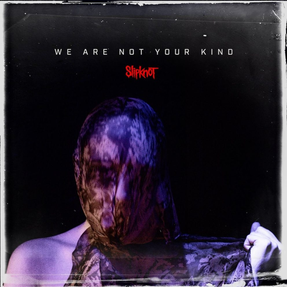 'We Are Not Your Kind' could well be Slipknot's most cohesive and immersive chapter to date