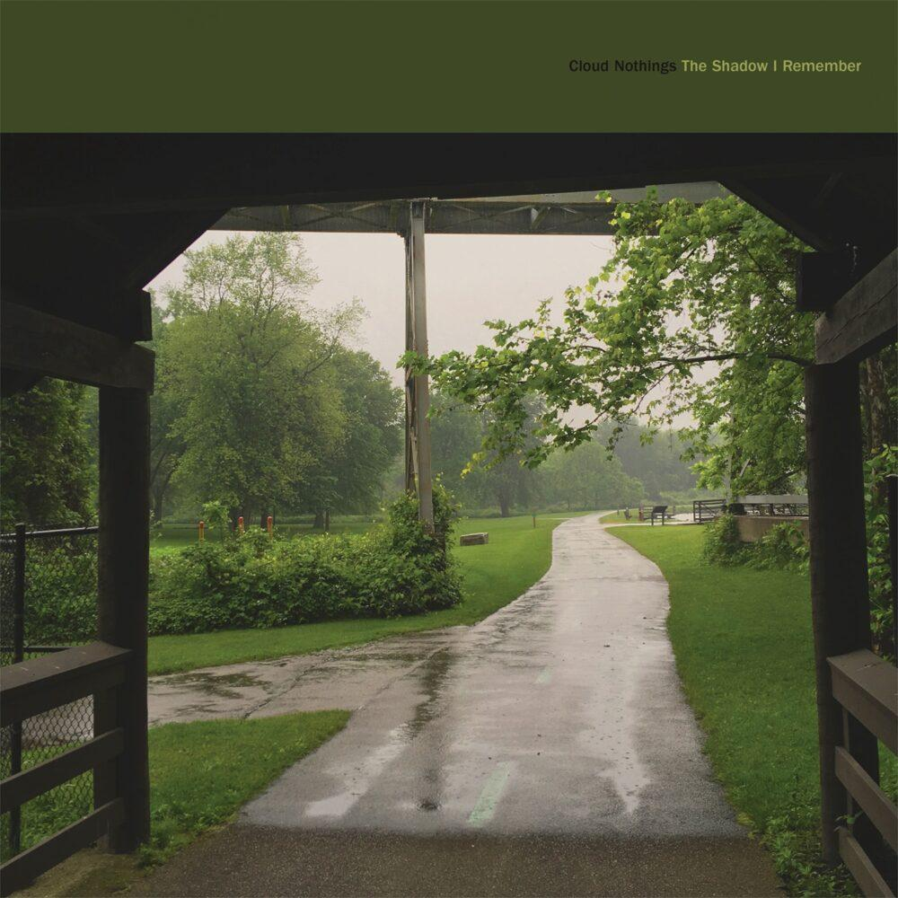 Cloud Nothings – The Shadow I Remember