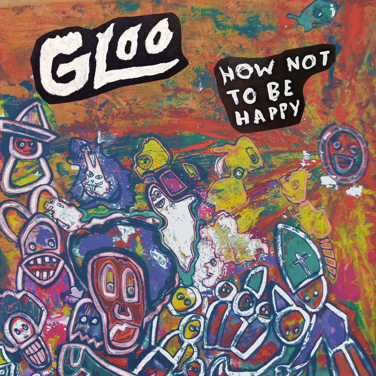 GLOO - How Not To Be Happy