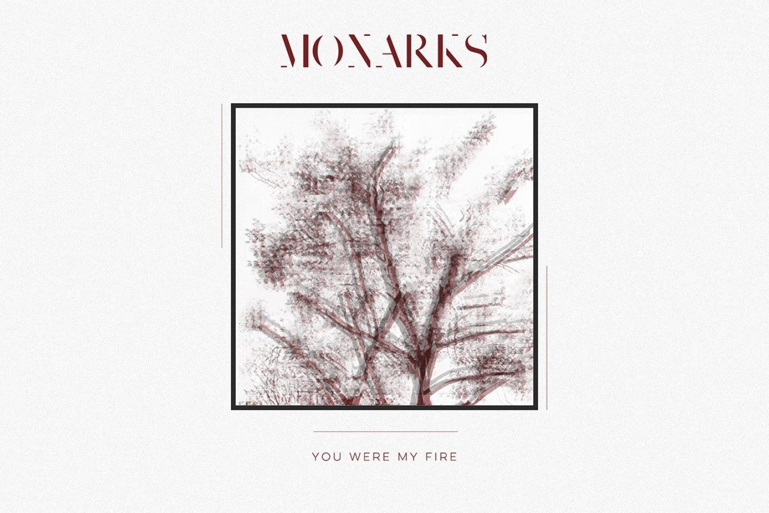 Monarks premiere new video for 'You Were My Fire'